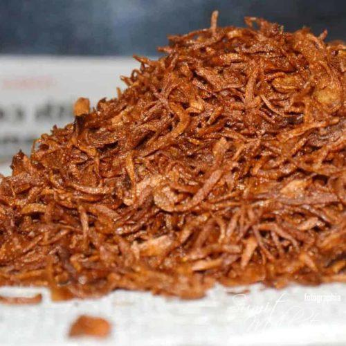 Crispy Fried Onions Recipe or Beresta